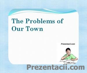 The Problems of Our Town - �������� ������ ������