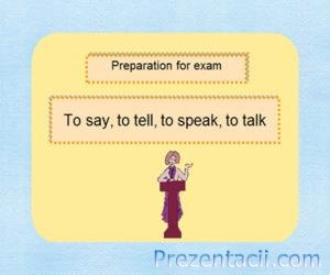 To say, to tell, to speak, to talk
