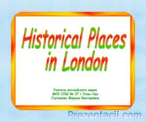 Historical Places in London (������������ ����� � �������)