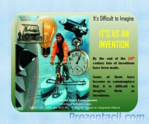 It�s as an Invention (�����������, ������� �������� ���)